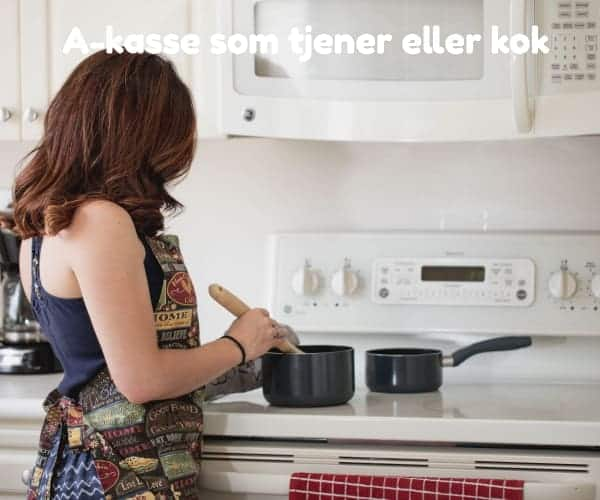 A-kasse som tjener eller kok